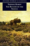 The Return of the Native (World's Classics) (0192834061) by Thomas Hardy