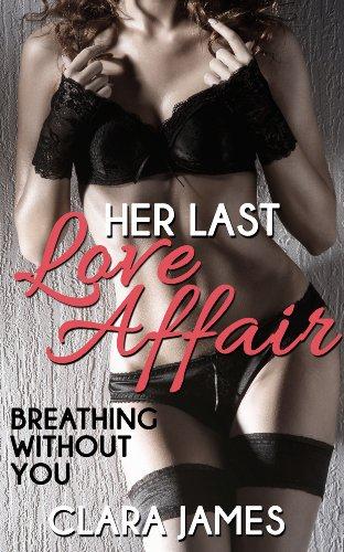 Clara James - Her Last Love Affair: 1 & 2 (Bundle)