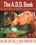 The A.D.D. Book: New Understandings,...