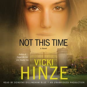 Not This Time: A Novel | [Vicki Hinze]