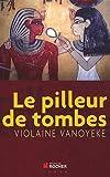 echange, troc Violaine Vanoyeke - Le pilleur de tombes