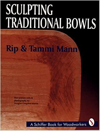 Sculpting Traditional Bowls (A Schiffer Book for Woodcarvers)