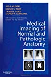 img - for Medical Imaging of Normal and Pathologic Anatomy, 1e book / textbook / text book