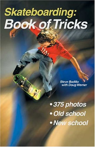 Skateboarding: Book of Tricks (Start-Up Sports), Steve Badillo, Doug Werner