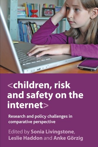 Children, risk and safety on the internet: Research And Policy Challenges In Comparative Perspective