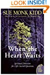 When The Heart Waits: Spiritual Direc...