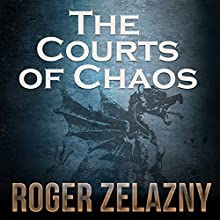 The Courts of Chaos: The Chronicles of Amber, Book 5 Audiobook by Roger Zelazny Narrated by Alessandro Juliani