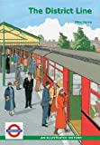 Mike Horne The District Line: An Illustrated History