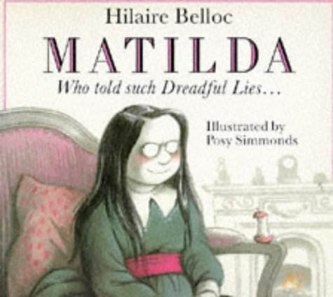 Matilda, Who Told Such Dreadful Lies and Was Burned to Death (Red Fox Picture Books)