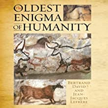 The Oldest Enigma of Humanity (       UNABRIDGED) by Bertrand David, Jean-Jacques Lefrere Narrated by Jason Culp