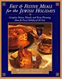 Fast and Festive Meals for the Jewish Holidays: Complete Menus, Rituals, and Party-Planning Ideas for Every Holiday of the Year (0688145701) by Sorosky, Marlene