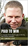 Paid to Win: A Campaign Professionals Guide to Winning New Zealand Campaigns