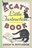 A Cat's Little Instruction Book (1578660831) by Rutledge, Leigh