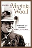 Unafraid of Virginia Woolf: The Friends and Enemies of Roy Campbell (1932236368) by Pearce, Joseph
