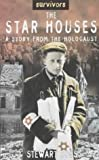 The Star Houses: A Story from the Holocaust (Survivors) (0750237325) by Ross, Stewart
