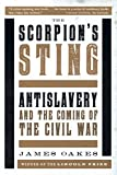 img - for The Scorpion's Sting: Antislavery and the Coming of the Civil War book / textbook / text book