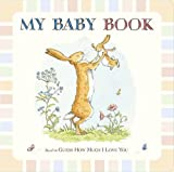 Guess How Much I Love You: My Baby Book Sam McBratney