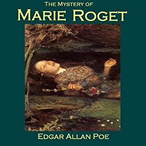 The Mystery of Marie Roget | [Edgar Allan Poe]