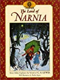 The Land of Narnia: Brian Sibley Explores the World of C. S. Lewis (The Chronicles of Narnia) (0064467252) by Sibley, Brian