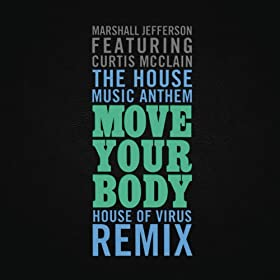 The house music anthem move your body house of virus for Remix house music