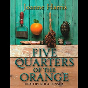 Five Quarters of the Orange | [Joanne Harris]