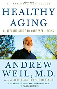 Healthy Aging: A Lifelong Guide to Your Well-Being by Anchor
