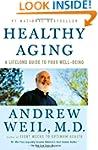 Healthy Aging: A Lifelong Guide to Yo...