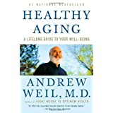 Healthy Aging: A Lifelong Guide to Your Well-BeingAndrew Weil M.D.�ɂ��
