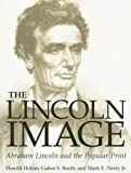 img - for The Lincoln Image: ABRAHAM LINCOLN AND THE POPULAR PRINT book / textbook / text book