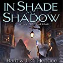 In Shade and Shadow (       UNABRIDGED) by Barb Hendee, J. C. Hendee Narrated by Tanya Eby