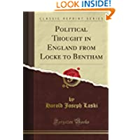Political Thought in England from Locke to Bentham (Classic Reprint)