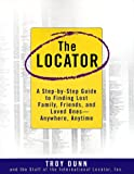The Locator: A Step-By-Step Guide To Finding Lost Family, Friends, And Loved Ones--Anywhere, Any Time
