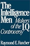 The Intelligence Men: Makers of the I.Q. Controversy