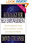 Astrology for Self Empowerment: Techn...