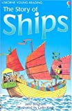 The Story of Ships (Usborne Young Reading: Series Two) (0794507301) by Bingham, Jane