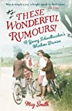 img - for These Wonderful Rumours!: A Young Schoolteacher's Wartime Diaries book / textbook / text book