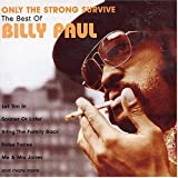 Only the Strong Survive: <br />The Best of Billy Paul
