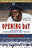 Opening Day: The Story of Jackie Robinsons First Season