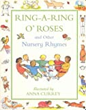 Ring a Ring O Roses Rhymes (0333780841) by Currey, Anna