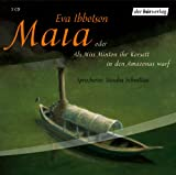 Maia oder als Miss Minton ihr Korsett in den Amazonas warf, 3 Audio-CDs
