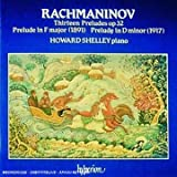Rachmaninov: Thirteen Preludes, Op. 32; Prelude in F major; Prelude in D minor