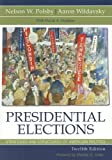 Presidential Elections::Strategies and Structures of American Politics, 12th edition.[Paperback,2007]