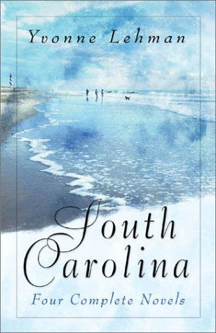 South Carolina: Southern Gentleman/After the Storm/Somewhere a Rainbow/Catch of a Lifetime (Heartsong Novella Collection) Yvonne Lehman