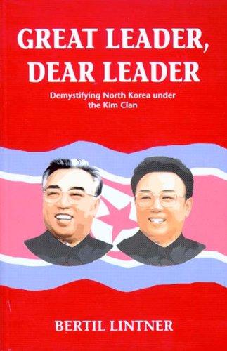 Great Leader, Dear Leader: Demystifying North Korea under ...