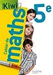 Cahier de maths Kiwi 5e - �dition 2013