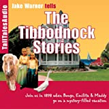 The Tibbodnock Stories: Join Us in 1898 when Bongo, Emilita and Maddy Go On a Mystery-Filled Vacation