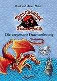 Drachenhof Feuerfels 06 - Die vergessene Drachenfestung - Derek Meister