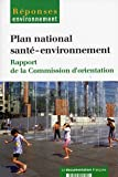 Plan national sant-environnement : Rapport de la Commission d'orientation