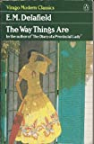 The Way Things Are (Virago Modern Classics) (0140161864) by Delafield, E. M.