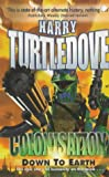 Colonisation: Down to Earth Bk. 2 (034076869X) by Turtledove, Harry
